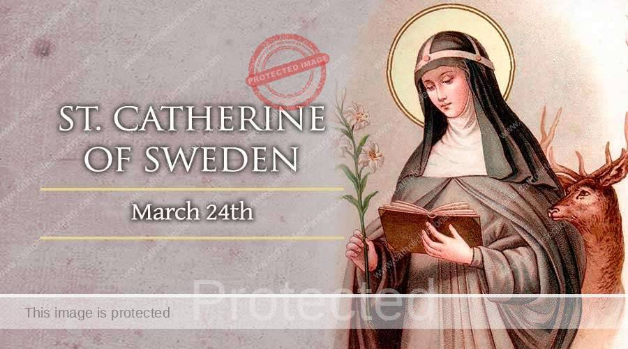 Saint of the day for March 24, Saint Catherine of Sweden