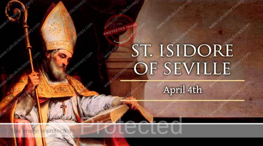 Saint of the day for April 4, Saint Isidore of Seville