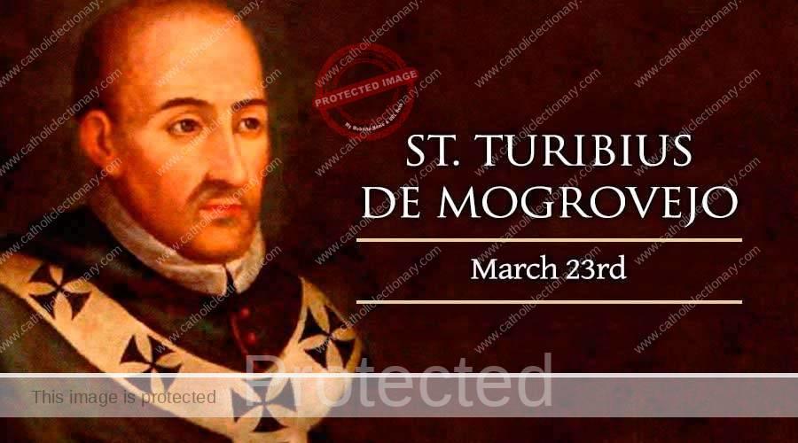 Saint of the day for march 23, Saint Turibius Toribio