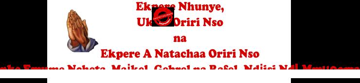 Ekpere Nhunye, Ukwe Oriri Nsọ na Ekpere A Natachaa Oriri Nsọ maka Emume Maịkel, Gebrel na Rafel