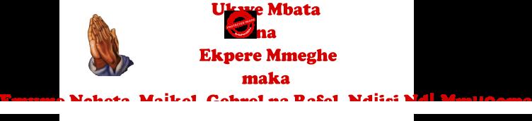 Ukwe Mbata na Ekpere Mmeghe maka Emume Maịkel, Gebrel na Rafel
