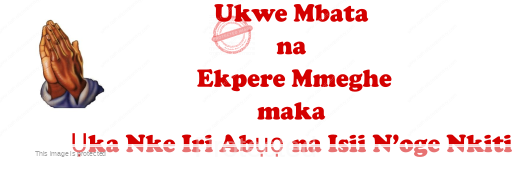Ukwe Mbata na Ekpere Mmeghe maka Uka Nke Iri Abuo na Isii Noge Nkiti