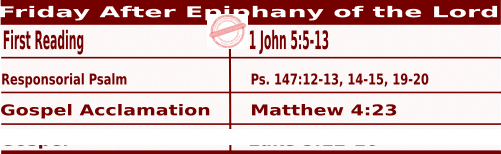 Mass Readings January 8 2021, Friday After Epiphany of the Lord.
