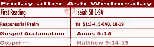 Mass Readings February 19 2021, Friday after Ash Wednesday.