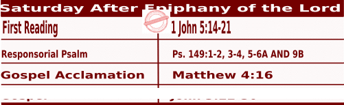 Mass Readings January 9 2021, Saturday After Epiphany of the Lord.