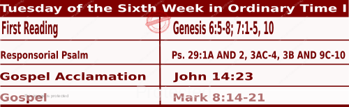 Mass Readings February 16 2021, Tuesday of the Sixth Week in Ordinary Time (I).