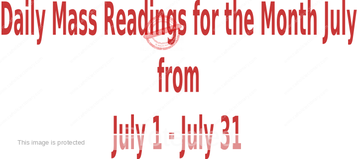 Catholic Daily Mass Readings for July 2021