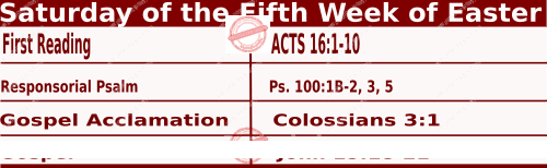 Catholic Daily Mass Readings for May 8 2021, Saturday of the Fifth Week of Easter