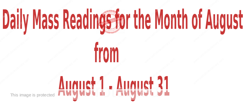 Catholic Daily Mass Readings for August 2021